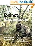 Extinct Madagascar: Picturing the Isl...