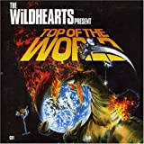 The Wildhearts Top of the World [CD 1]