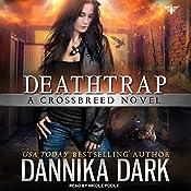 Deathtrap: Crossbreed Series, Book 3 | [Dannika Dark]
