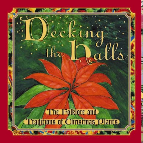 Decking the Halls: The Folklore and Traditions of Christmas Plants
