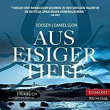 Aus eisiger Tiefe [From Icy Depths] (       ungekürzt) von Roman Voosen, Kerstin Signe Danielsson Gesprochen von: Angelina Kamp