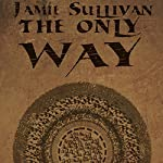 The Only Way | Jamie Sullivan