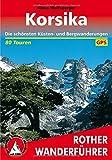 Korsika: Die sch�nsten K�sten- und Bergwanderungen. 80 Touren. Mit GPS-Tracks. - Klaus Wolfsperger