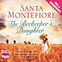 The Beekeeper's Daughter (       UNABRIDGED) by Santa Montefiore Narrated by Penelope Rawlins