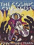 The Cosmic Crusaders: The Golden Amazon Saga, Book Eight