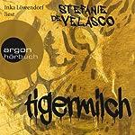 Tigermilch | Stefanie de Velasco