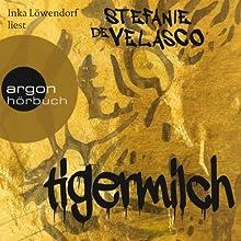 Tigermilch Hörbuch von Stefanie de Velasco Gesprochen von: Inka Löwendorf