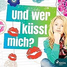 Und wer küsst mich? Hörbuch von Tone Kjaernli Gesprochen von: Dagmar Bittner