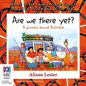 Are We There Yet?: A Journey Around Australia | [Alison Lester]