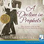A Decline In Prophets: The Rowland Sinclair Mysteries, Book 2 | Sulari Gentill
