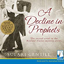 A Decline In Prophets: The Rowland Sinclair Mysteries, Book 2 Audiobook by Sulari Gentill Narrated by Rupert Degas