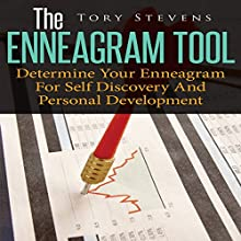 The Enneagram Tool: Determine Your Enneagram for Self Discovery and Personal Development (       UNABRIDGED) by Tory Stevens Narrated by Ed Hawthorne