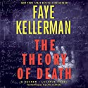 The Theory of Death: A Decker/Lazarus Novel Audiobook by Faye Kellerman Narrated by Richard Ferrone