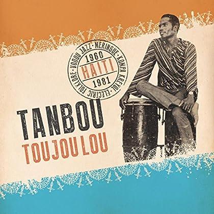 Various artists - Tanbou Toujou Lou Meringue Kompa Kreyol Vodou...