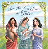 img - for For Such a Time as This: Stories of Women from the Bible, Retold for Girls book / textbook / text book