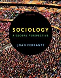 Study Guide for Ferrante's Sociology: A Global Perspective, 8th