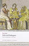 img - for Lucian: Selected Dialogues (Oxford World's Classics) book / textbook / text book