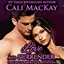 Love and Surrender: The Billionaire's Temptation Series - The Ryker Family, Book 3 (       UNABRIDGED) by Cali MacKay Narrated by Reid Kerr