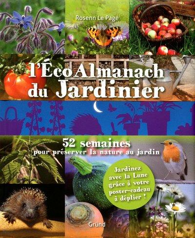 L'Eco Almanach du jardinier : 52 semaines pour préserver la nature au jardin
