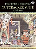 Nutcracker Suite in Full Score (Dover Music Scores) (0486253791) by Tchaikovsky, Peter Ilyitch