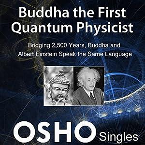 Buddha the First Quantum Physicist Speech
