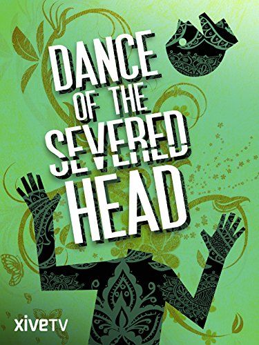 Dance of the Severed Head