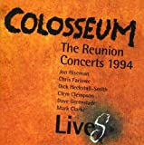 LiveS: The Reunion Concerts 1994 by Colosseum