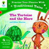 Alison Hawes Oxford Reading Tree: Level 2: Traditional Tales Phonics The Tortoise and the Hare and Other Stories (Practise Your Phonics Stage 2)