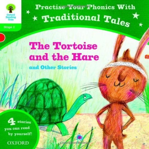 Oxford Reading Tree: Level 2: Traditional Tales Phonics the Tortoise and The Hare and Other Stories