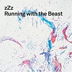 Running with the beast - Zzz