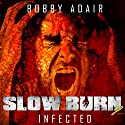 Slow Burn: Infected, Book 2 (       UNABRIDGED) by Bobby Adair Narrated by Jason Damron