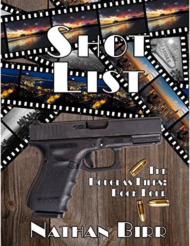 ebook: Shot List - the Douglas Files: Book Four (B01LYYL01P)