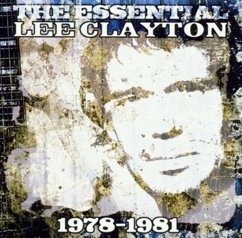 The Essential Lee Clayton, 1978-1981