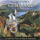 Karen Brown's Germany 2010: Exceptional Places to Stay & Itineraries (Karen Brown's Germany: Exceptional Places to Stay & Itineraries)