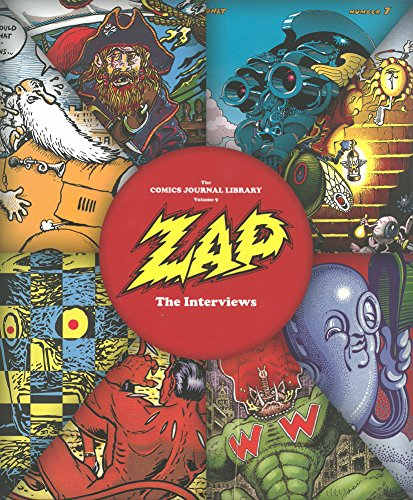 COMICS JOURNAL LIBRARY 09 ZAP INTERVIEWS (The Comics Journal Library)