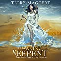 The Waking Serpent: The Fearless, Book 3 (       UNABRIDGED) by Terry Maggert Narrated by Rebecca Cook