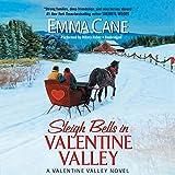 Sleigh Bells in Valentine Valley (Valentine Valley Novels)