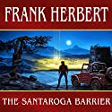 The Santaroga Barrier (       UNABRIDGED) by Frank Herbert Narrated by Scott Brick