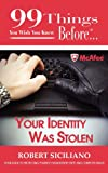99 Things You Wish You Knew Before Your Identity Was Stolen
