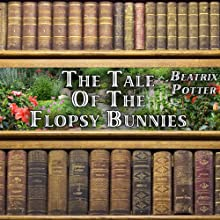 The Tale of the Flopsy Bunnies (       UNABRIDGED) by Beatrix Potter Narrated by Gale Van Cott