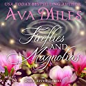Fireflies and Magnolias: Dare River, Book 3 (       UNABRIDGED) by Ava Miles Narrated by Em Eldridge