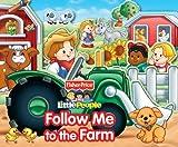 Matt Mitter Follow Me to the Farm (Fisher-Price Little People (Reader's Digest Children's))