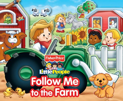 Fisher Price Little People Follow Me to the Farm (Fisher-Price Little People (Reader's Digest Children's))