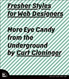 img - for Fresher Styles for Web Designers: More Eye Candy from the Underground book / textbook / text book
