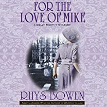 For the Love of Mike: Molly Murphy Mysteries (       UNABRIDGED) by Rhys Bowen Narrated by Lara Hutchinson