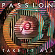 Passion: Take It All by sixstepsrecords