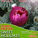 Sweet Holidays: Samantha Sweet Series, Book 3 Audiobook by Connie Shelton Narrated by Andrea Bates