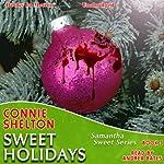 Sweet Holidays: Samantha Sweet Series, Book 3 | Connie Shelton
