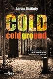 Cold, Cold Ground (Alianza Literaria (Al) - Alianza Negra)