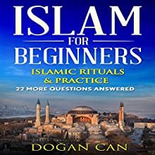 Islam for Beginners: 22 More Questions Answered Audiobook by Dogan Can Narrated by Sangita Chauhan